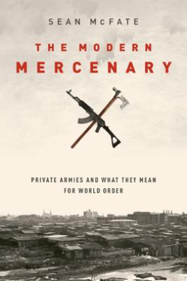 The Modern Mercenary - Sean McFate