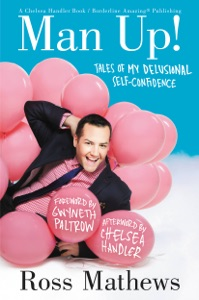 Man Up! - Ross Mathews, Gwyneth Paltrow & Chelsea Handler pdf download
