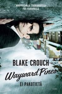 Wayward Pines - Blake Crouch & Ilkka Rekiaro pdf download
