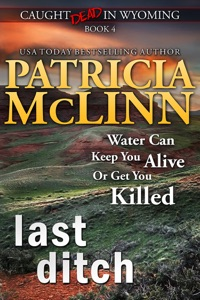Last Ditch (Caught Dead in Wyoming, Book 4) - Patricia McLinn pdf download