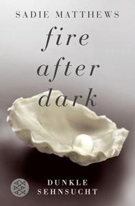 Fire after Dark - Dunkle Sehnsucht - Sadie Matthews pdf download