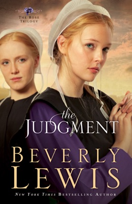 The Judgment (The Rose Trilogy Book #2) - Beverly Lewis pdf download