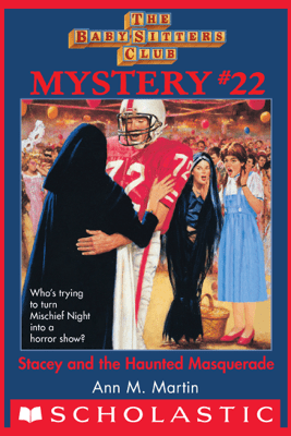 The Baby-Sitters Club Mystery #22: Stacey and the Haunted Masquerade - Ann M. Martin