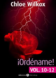 ¡Ordéname! – Vol. 10-12 - Chloe Wilkox pdf download