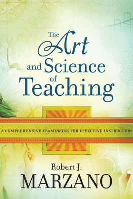 The Art and Science of Teaching - Robert J. Marzano