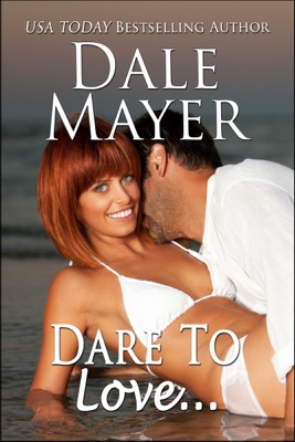 Dare to Love - Dale Mayer pdf download