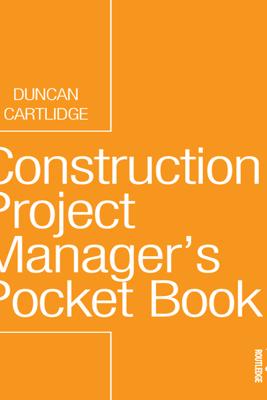 Construction Project Manager's Pocket Book - Duncan Cartlidge
