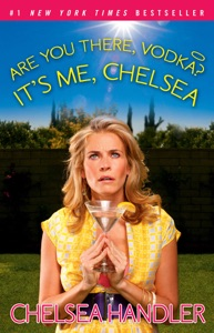 Are You There, Vodka? It's Me, Chelsea - Chelsea Handler pdf download