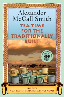 Tea Time for the Traditionally Built - Alexander McCall Smith pdf download