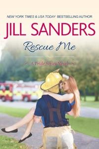 Rescue Me - Jill Sanders pdf download