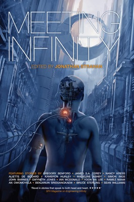 Meeting Infinity - Jonathan Strahan, Gwyneth Jones, James S. A. Corey & Kameron Hurley pdf download
