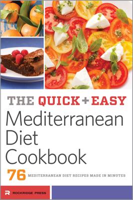The Quick & Easy Mediterranean Diet Cookbook - Rockridge Press