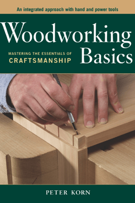 Woodworking Basics - Peter Korn