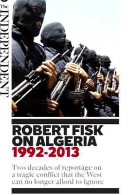Robert Fisk on Algeria - Robert Fisk