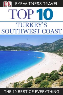 DK Eyewitness Top 10 Turkey's Southwest Coast - DK Eyewitness