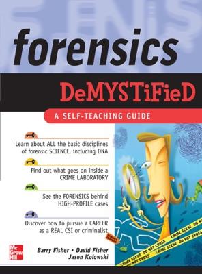 Forensics Demystified - David Fisher, Barry Fisher & Jason Kolowski pdf download