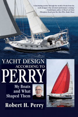 Yacht Design According to Perry - Robert H. Perry