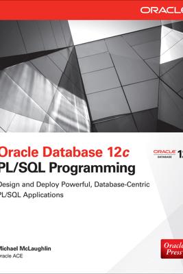 Oracle Database 12c PL/SQL Programming - Michael McLaughlin