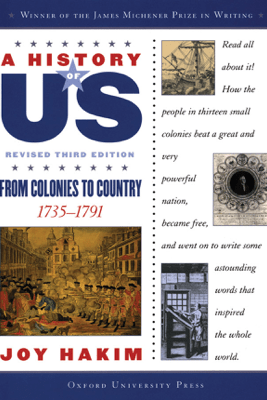 A History of US: From Colonies to Country: 1735-1791 A History of US Book Three - Joy Hakim