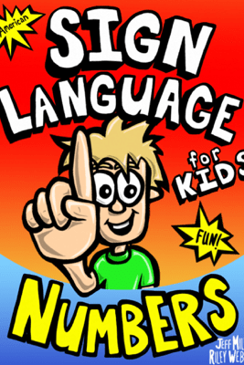 Sign Language for Kids - Numbers - Jeff Millett & Riley Weber