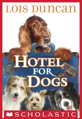 Hotel for Dogs - Lois Duncan pdf download
