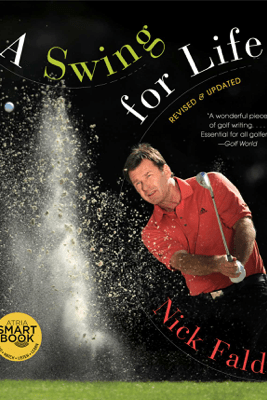 A Swing for Life: Revised and Updated (with embedded videos) - Nick Faldo