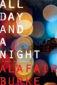 All Day and a Night - Alafair Burke pdf download