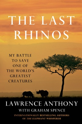 The Last Rhinos - Lawrence Anthony & Graham Spence pdf download