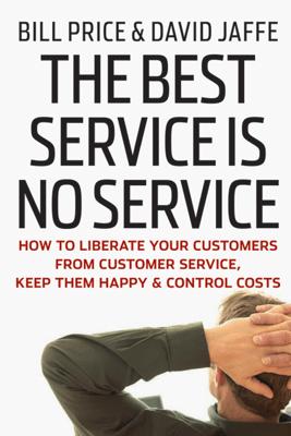 The Best Service is No Service - Bill Price & David Jaffe