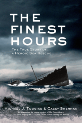 The Finest Hours (Young Readers Edition) - Michael J. Tougias & Casey Sherman