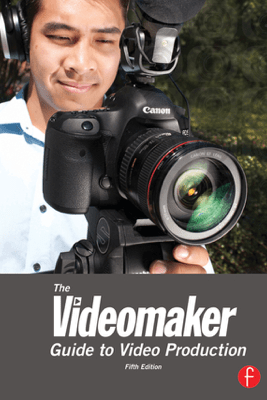 The Videomaker Guide to  Video Production - Videomaker