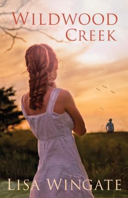 Wildwood Creek - Lisa Wingate pdf download