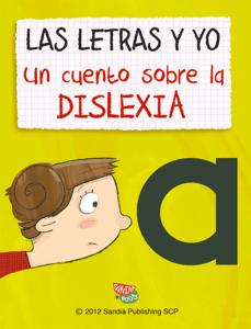 Las letras y yo: Un cuento sobre la dislexia - Iraida Llucià i Bagüés & Alicia Bailey Garrido pdf download