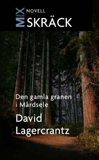 Den gamla granen i Mårdsele by David Lagercrantz pdf download
