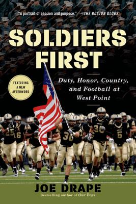Soldiers First - Joe Drape