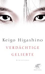 Verdächtige Geliebte - Keigo Higashino & Ursula Gräfe pdf download