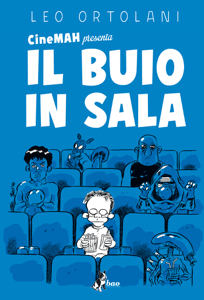 Cinemah presenta: Il buio in sala - Leo Ortolani pdf download