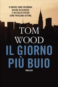 Il giorno più buio - Tom Wood pdf download