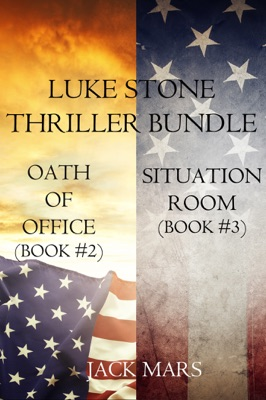 Luke Stone Thriller Bundle: Oath of Office (#2) and Situation Room (#3) - Jack Mars pdf download