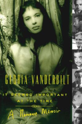 It Seemed Important at the Time - Gloria Vanderbilt