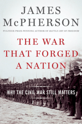 The War That Forged a Nation - James M. McPherson