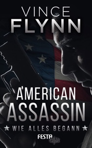 American Assassin - Wie alles begann - Vince Flynn pdf download