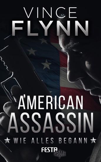 American Assassin - Wie alles begann by Vince Flynn PDF Download