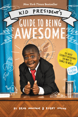 Kid President's Guide to Being Awesome - Robby Novak & Brad Montague