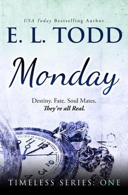 Monday (Timeless Series #1) - E. L. Todd pdf download