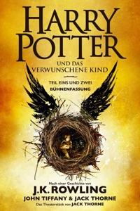 Harry Potter und das verwunschene Kind. Teil eins und zwei (Bühnenfassung) - J.K. Rowling, John Tiffany, Jack Thorne, Klaus Fritz & Anja Hansen-Schmidt pdf download