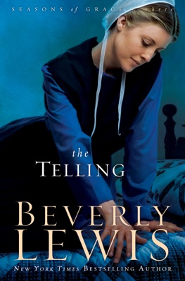 The Telling (Seasons of Grace Book #3) - Beverly Lewis pdf download