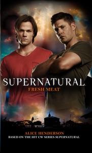 Supernatural: Fresh Meat - Alice Henderson pdf download