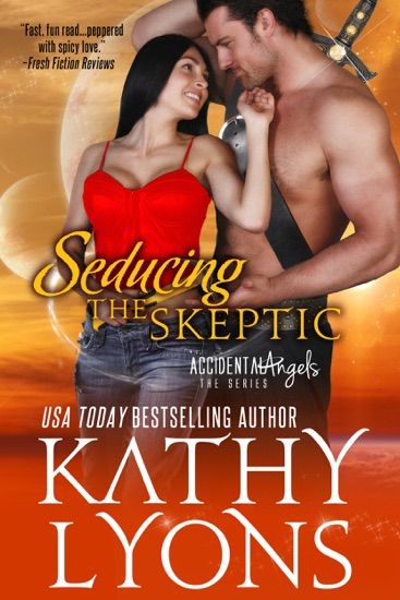 Seducing the Skeptic (The Accidental Angels Series, Book 1) - Kathy Lyons pdf download