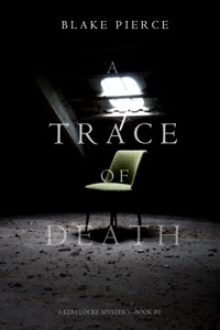 A Trace of Death (A Keri Locke Mystery--Book #1) - Blake Pierce pdf download